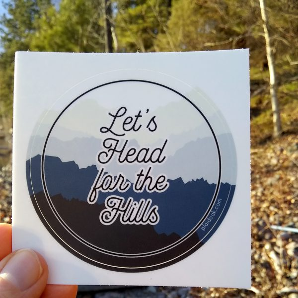 Lets Head For The Hills Sticker