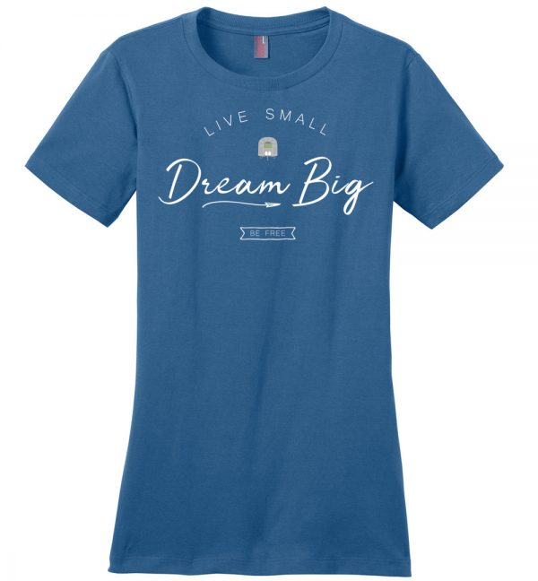 Live Small Dream Big Tee