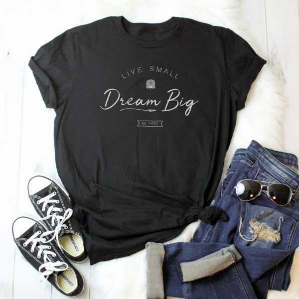 Live Small Dream Big Ladies Tee