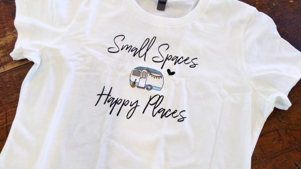 Small Spaces Happy Places t-shirt
