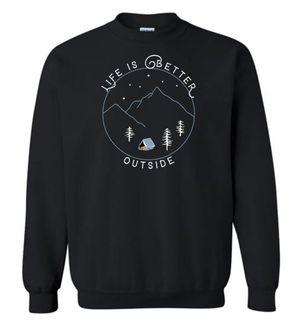Life is Better Outside Sweatshirt