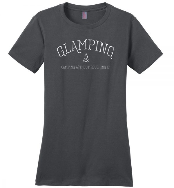 Glamping Camping Without Roughing It t-shirt