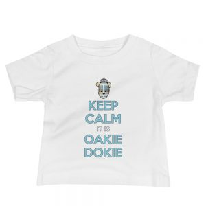 Keep Calm it is Oakie Dokie Infant Tee