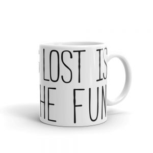 getting lost is half the fun mug
