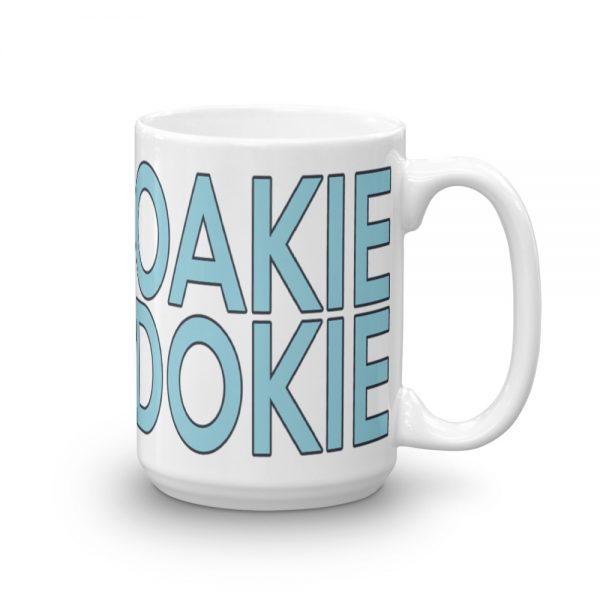 Keep Calm it is Oakie Dokie coffee mug